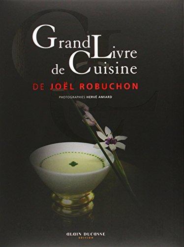 Grand livre de cuisine de Joël Robuchon: Robuchon, Joël
