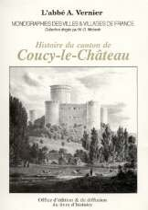 9782841260263: Coucy-le-Chateau (Histoire du Canton de)