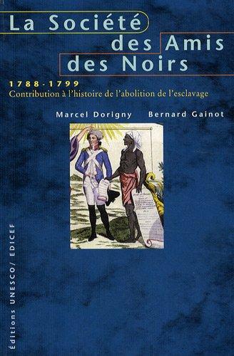 9782841295531: La soci�t� des amis des Noirs, 1788-1799 : Contribution � l'histoire de l'abolition de l'esclavage
