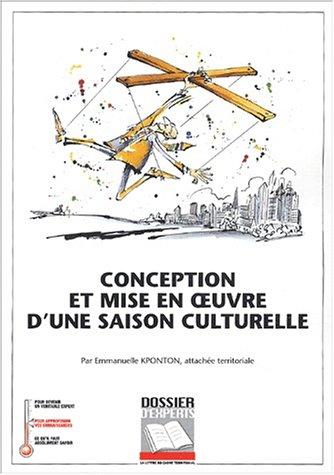 9782841304134: Conception et mise en oeuvre d'une saison culturelle