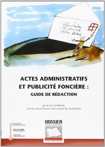 9782841304523: Actes administratifs et publicité foncière : guide de rédaction