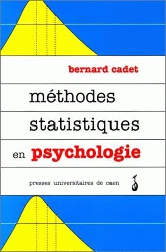 Methodes statistiques en psychologie: Bernard Cadet