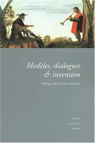 Modèles, dialogues et invention. Mélanges offerts à Anne Chevalier.: GUELLOUZ ...