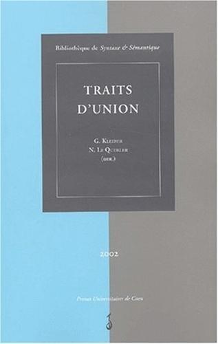 Traits d'union. 12èmes Rencontres linguistiques en Pays: Collectif; Georges Kleiber;