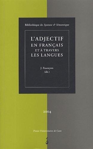 Syntaxe & Sémantique, N° 4/2004 : L'adjectif: Jacques François; Nicole