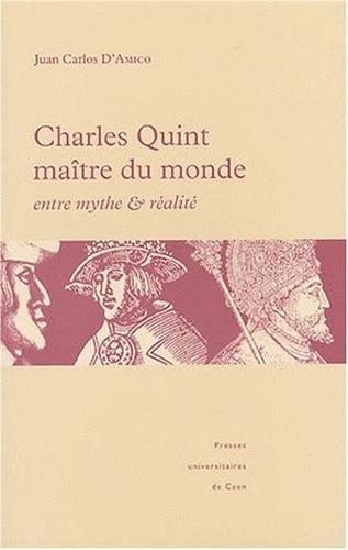 9782841332090: Charles Quint maître du monde : entre mythe et réalité