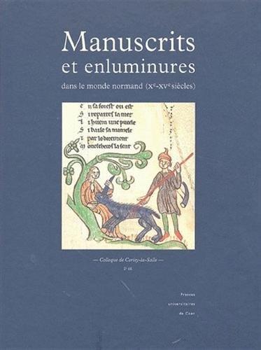 9782841332571: Manuscrits et enluminures dans le monde normand (Xe-XVe siècles) (French Edition)