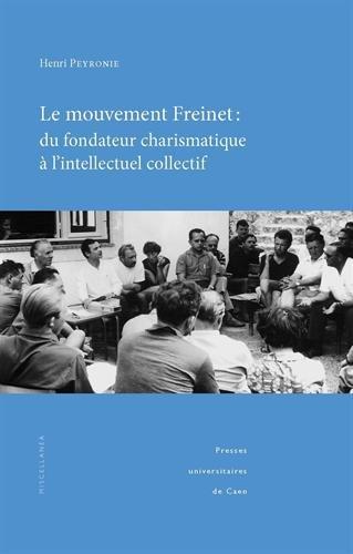 9782841334322: Mouvement Freinet : du fondateur charismatique à l'intellectuel collectif