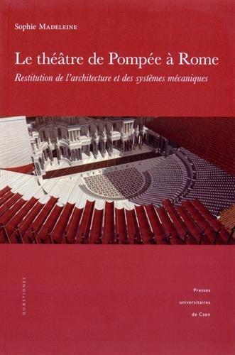 9782841335084: Le théâtre de Pompée à Rome : Restitution de l'architecture et des systèmes mécaniques (1DVD)