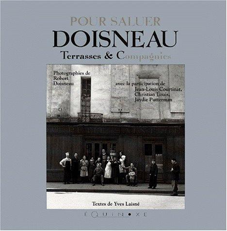 9782841350186: Pour saluer Doisneau: Terrasses & compagnies