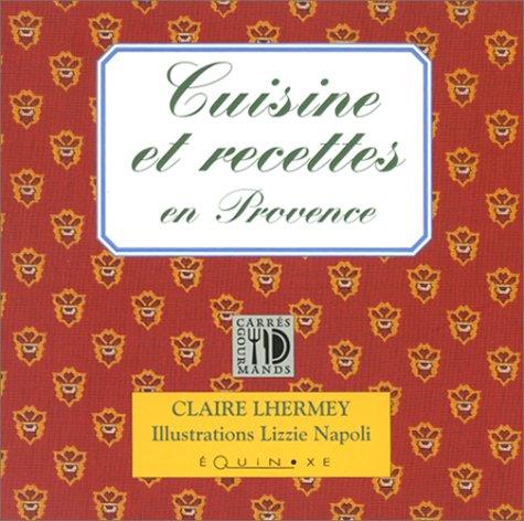 Recettes et cuisine en Provence: Claire Lhermey; Lizzie