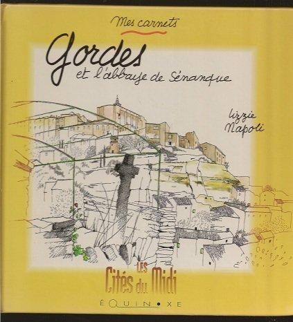 Gordes et l'abbaye de senanque . (Equinoxe-Cites): Napoli/Lizzie: