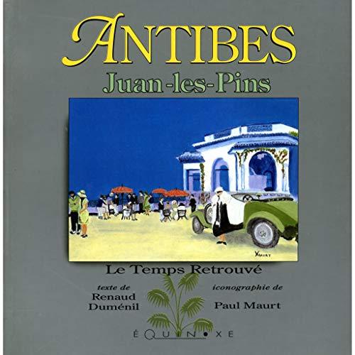 9782841350704: Antibes Juan les Pins. Le temps retrouv�
