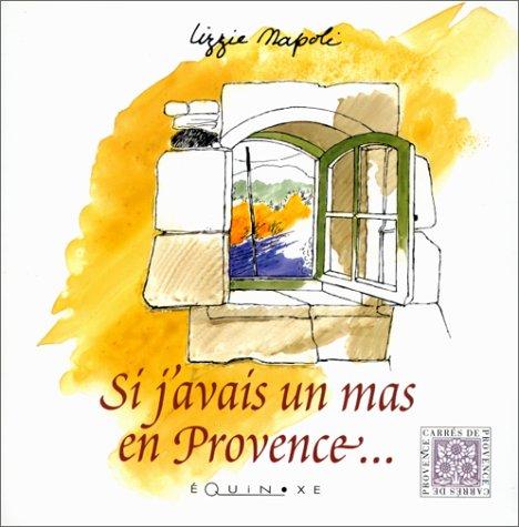 9782841350810: Si j'avais un mas en Provence