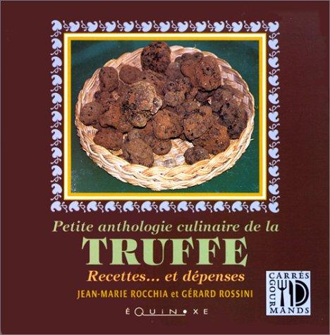 9782841350841: Petite anthologie culinaire de la truffe