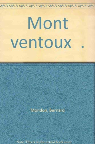 LE MONT VENTOUX: Mondon, Bernard