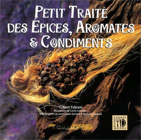 9782841352715: Petit trait� des �pices, aromates et condiments