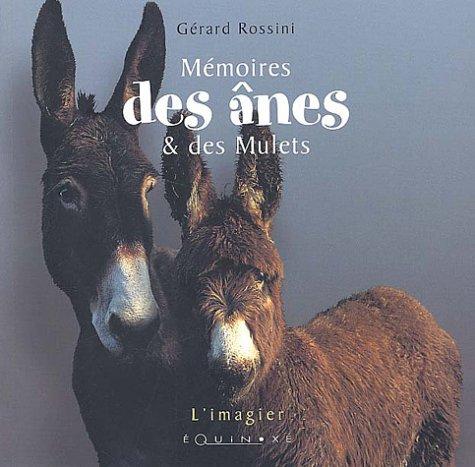 Mémoires des ânes et des mulets [Broché] [Sep 15, 2003] Rossini, Gérard:...