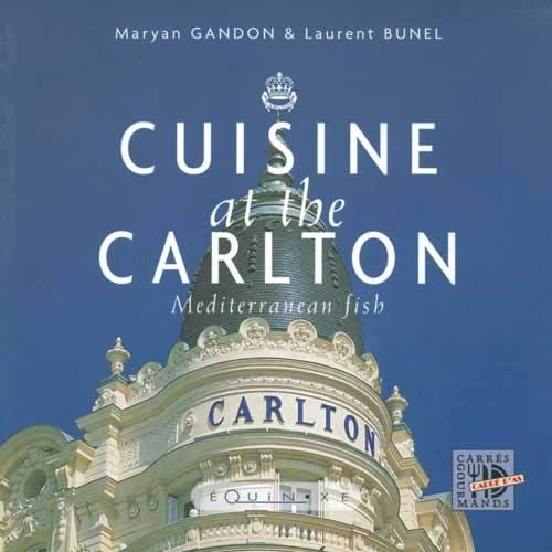CUISINE AT THE CARLTON - Mediterranean Fish: Maryan Gandon and Laurent Bunel