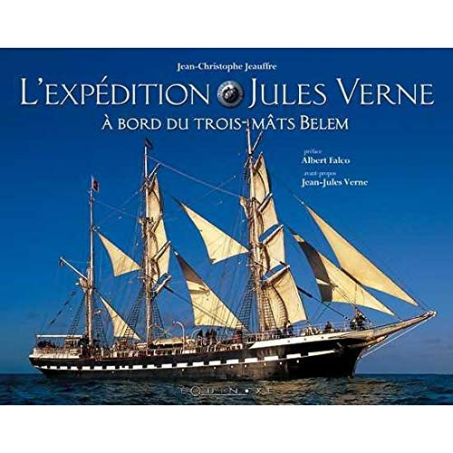 9782841353521: Expédition Jules Verne à bord du trois-mâts Belem
