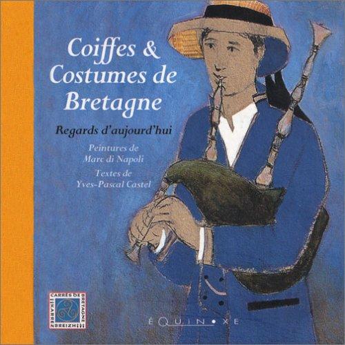9782841353682: Coiffes et costumes de Bretagne : Regards d'aujourd'hui (Carres de Breta)