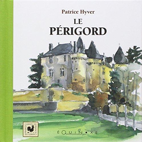 9782841355129: Le Périgord (Carrés de France)