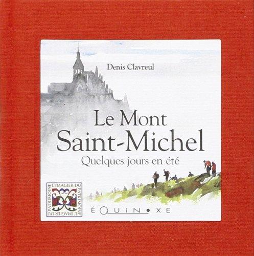 9782841355365: Le mont Saint-Michel, quelques jours en été