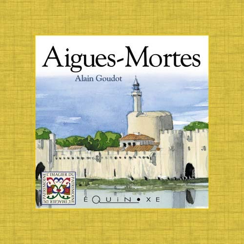 9782841355389: Aigues-Mortes (French Edition)
