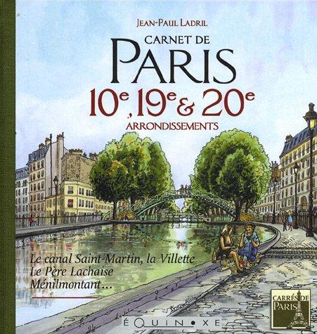 9782841355679: Carnet de Paris 10e, 19e et 20e arrondissements : Le canal Saint-Martin, la Villette, le Père Lachaise, Ménilmontant... (Carrés de Paris)
