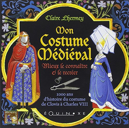 Mon Costume Medieval (French Edition): Claire Lhermey