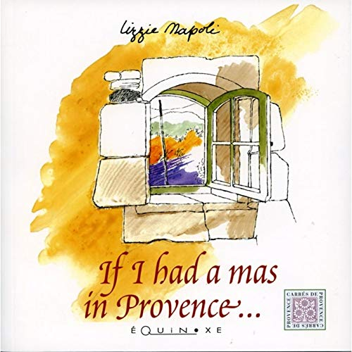 9782841358168: Si J'Avais un Mas en Provence (Angl)