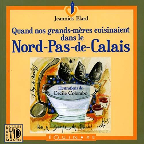 9782841358748: Quand nos grands-m�res cuisinaient dans le Nord-Pas-de-Calais