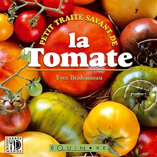 Petit traité savant de la tomate - Yves Bridonneau