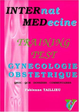9782841362387: Training Test Gynécologie-Obstétrique. : QROC, QCM, dossiers et commentaires (Inter-Med)