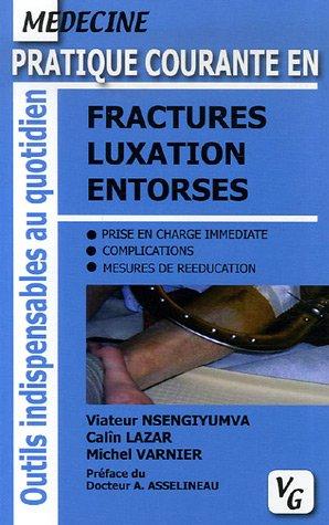 9782841366637: Pratique courante en fractures, luxation, entorses