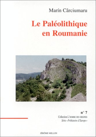 9782841370825: Le Paleolithique en Roumaine (Collection L'Homme des origines)