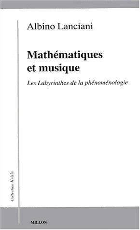 Mathematiques Et Musique: Les Labyrinthes De La: Lanciani, Albino Attilio
