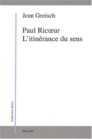 Paul Ricoeur, l'itinérance du sens: Greisch, Jean