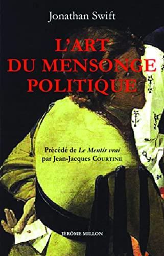 L'Art du mensonge politique - Le Mentir: Jonathan Swift; Jean-Jacques
