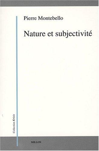 Nature et subjectivité: Montebello, Pierre