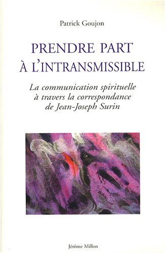 Prendre part à l'intransmissible : La communication: Patrick Goujon