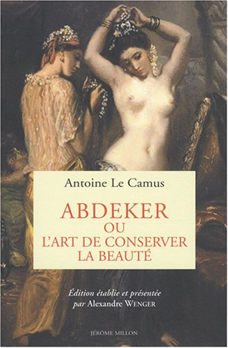 Abdeker, ou l'art de conserver la beauté: Le Camus, Antoine