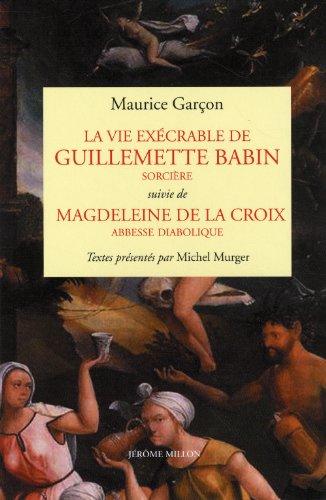 9782841372577: La vie exécrable de Guillemette Babin, sorcière