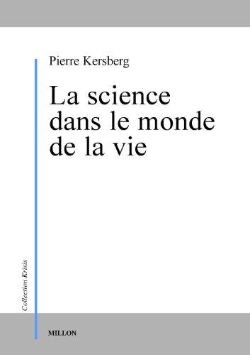 Science dans le monde de la vie (La): Kersberg, Pierre
