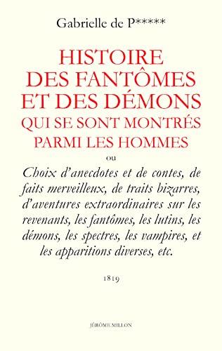 9782841372782: Histoire des Fant�mes et des d�mons qui se sont montr�s parmi les hommes : Ou Choix d'anecdotes et de contes, de faits merveilleux, de traits ... Vampires, et les apparitions diverses, etc