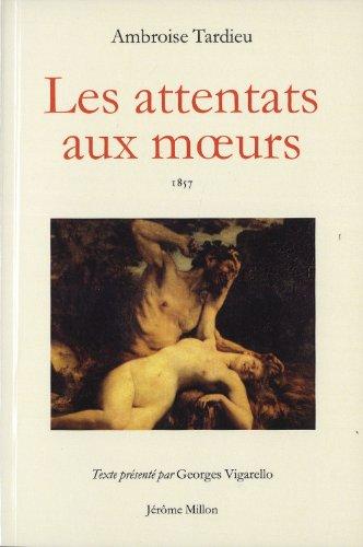 Attentats aux moeurs (Les) [nouvelle édition]: Tardieu, Ambroise