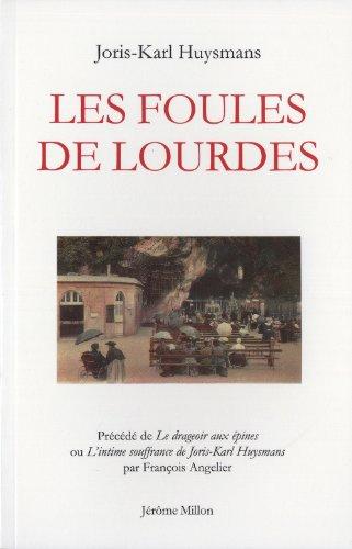 Foules de Lourdes (Les) [nouvelle édition]: Huysmans, Joris-Karl