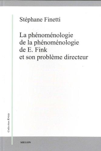 9782841372980: La ph�nom�nologie de la ph�nom�nologie de E. Fink et son probl�me directeur