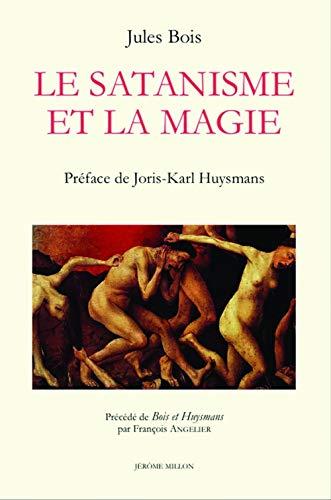9782841372997: Le Satanisme et la magie (1895) : Précédé de Bois et Huysmans
