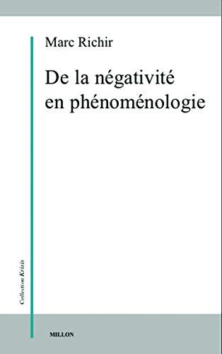De la négativité en phénoménologie: Richir, Marc